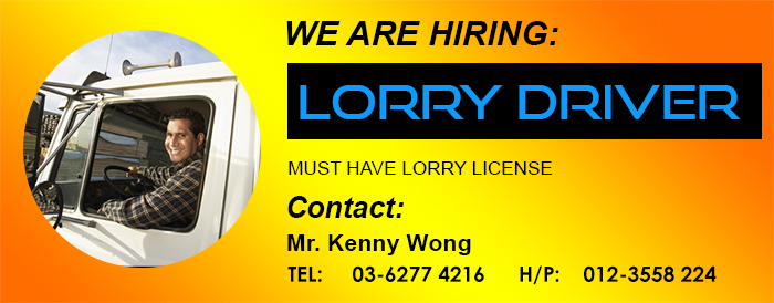 We are hiring: LORRY DRIVER (urgent) *Must have lorry license Contact Mr Kenny Wong TEL: 03-6277 4216 H/P: 012-3558 224